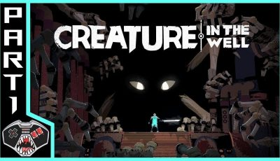 """Let's Play Creature In The Well 