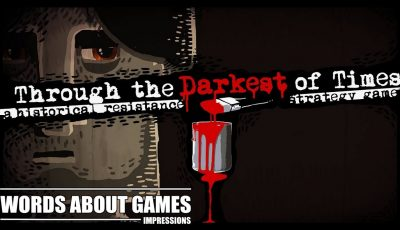 Through The Darkest Of Times Review Impressions
