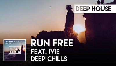 Deep Chills – Run Free (feat. IVIE) (Official Audio) shoechange shoe challenge