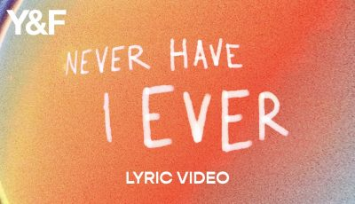 Never Have I Ever (Lyric Video) – Hillsong Young & Free