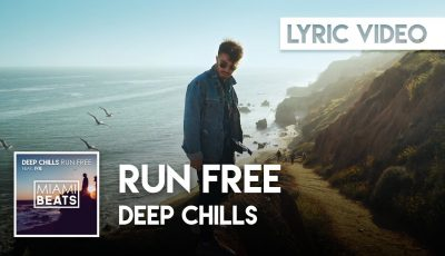 Deep Chills – Run Free (Official Lyric Video) [TikTok Edition]