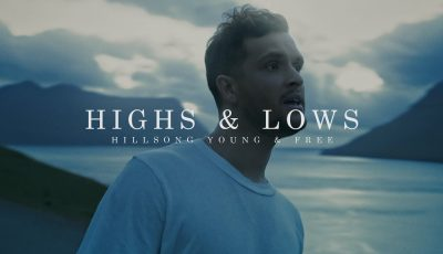Highs & Lows (Official Music Video) | Hillsong Young and Free
