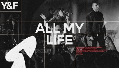 All My Life (Live) – Hillsong Young & Free
