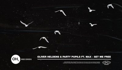 Oliver Heldens & Party Pupils – Set Me Free (feat. MAX) (Official Audio)