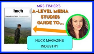 A-level Media – Huck – Magazine Industry