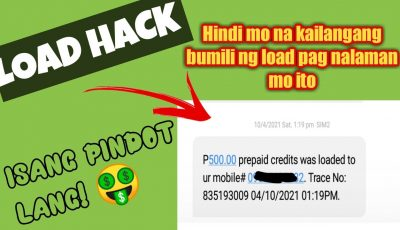 BAGONG LOAD HACK NGAYONG 2021: FREE UNLIMITED ₱500 LOAD TO ALL NETWORK(HACK NA HINDI ALAM NG IBA)